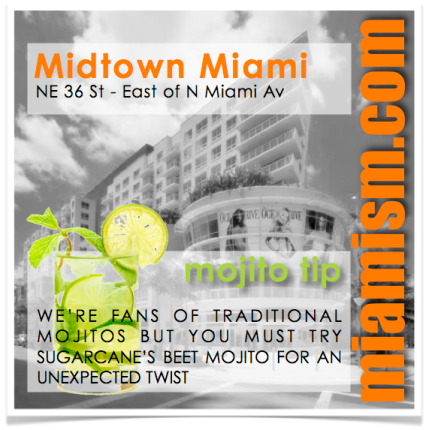 Miamism Mojito Tips - Midtown Miami